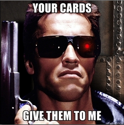 your_cards_give_them_to_me_meme